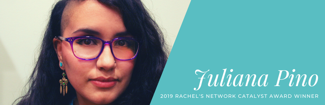 Environmental Justice Advocate Juliana Pino Wins Inaugural Rachel's Network Catalyst Award